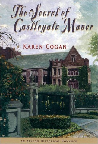 The Secret of Castlegate Manor (Avalon Historical: Karen Cogan