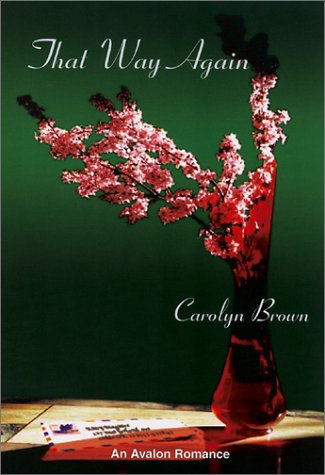 That Way Again (Avalon Romance): Brown, Carolyn