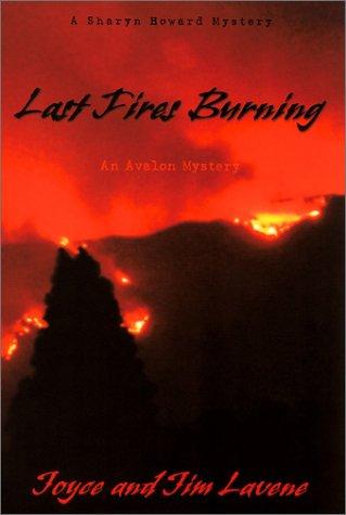Last Fires Burning (Avalon Mystery): Lavene, Joyce, Lee, Georgie