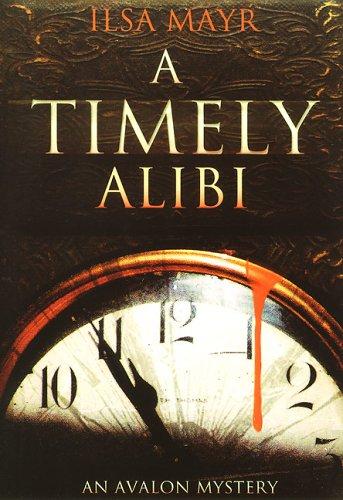 9780803497092: A Timely Alibi (Avalon Mystery)