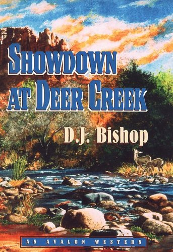Showdown at Deer Creek: D. J. Bishop