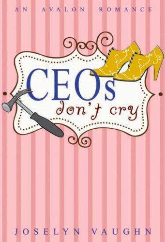 9780803499454: CEOs Don't Cry (Avalon Romance)