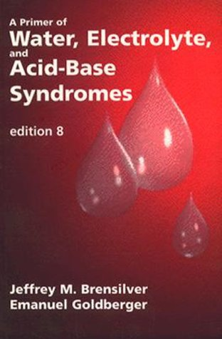 9780803600546: Primer of Water, Electrolyte, and Acid-Base Syndromes