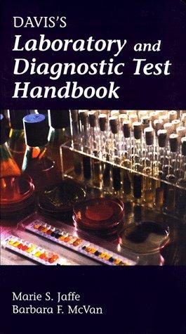 Davis's Laboratory and Diagnostic Test Handbook: Jaffe, Marie S.,