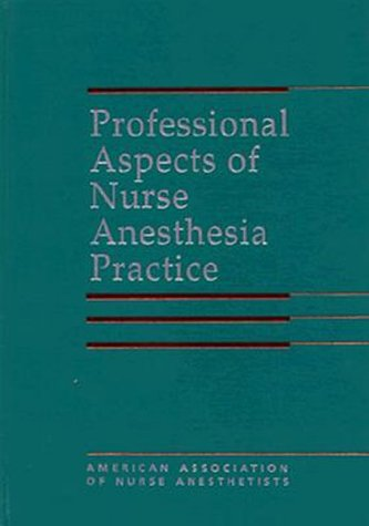 9780803601345: Professional Aspects of Nurse Anesthesia Practice