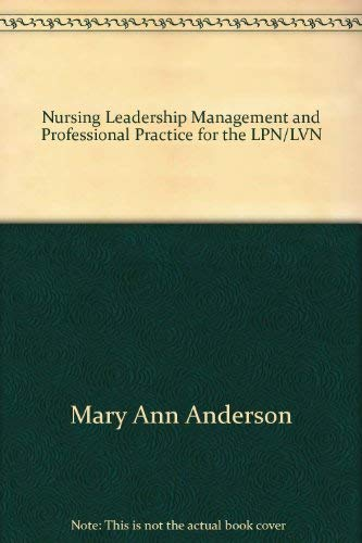 Nursing Leadership, Management, and Professional Practice for: Mary Ann Anderson