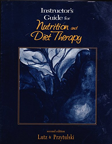 Instructor's Guide for Nutrition and Diet Therapy: Lutz, Carroll A.,