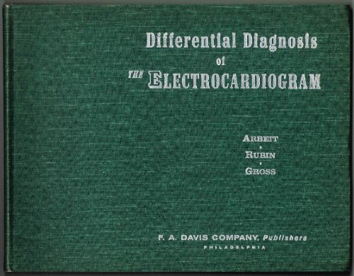 Differential Diagnosis of the Electrocardiogram: Arbeit, Sidney R.; etc.