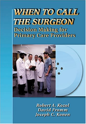 9780803603363: When to Call the Surgeon: Decision Making for Primary Care Providers