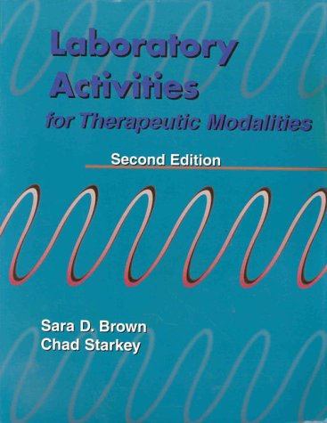 Laboratory Activities for Therapeutic Modalities: Sara D. Brown,