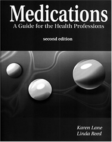 Medications: A Guide for the Health Professions: Lane, Karen; Reed,
