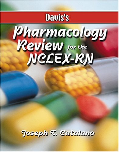 Davis's Pharmacology Review for the Nclex-Rn: Joseph T. Catalano