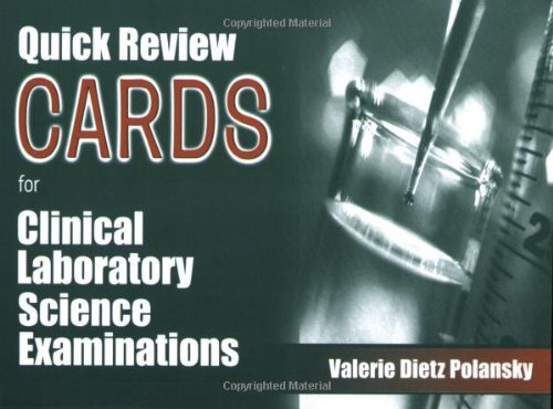 Quick Review Cards for Clinical Laboratory Science Examinations: Polansky MEd MLS (ASCP), Valerie ...
