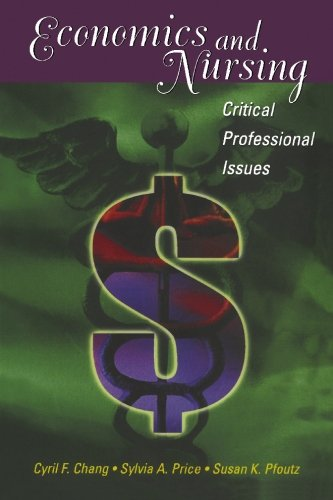 Economics and Nursing : Critical Professional Issues: Pfoutz, Susan K.,