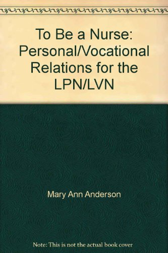 To Be a Nurse: Personal/Vocational Relations for