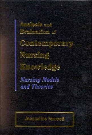 9780803605923: Analysis and Evaluation of Contemporary Nursing Knowledge: Nursing Models and Theories
