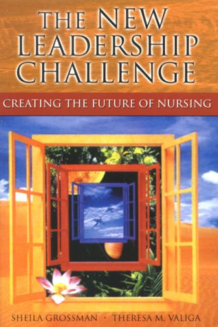 9780803605947: The New Leadership Challenge: Creating the Future of Nursing