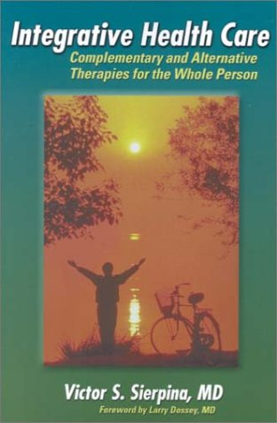 9780803607040: Integrative Health Care: Complementary and Alternative Therapies for the Whole Person