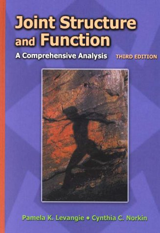 Joint Structure and Function: A Comprehensive Analysis: Pamela K. Levangie,