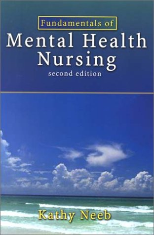 Fundamentals of Mental Health Nursing: Kathy Neeb
