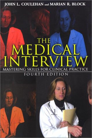 The Medical Interview: Mastering Skills For Clinical Practice, Fourth Edition: John L. Coulehan,...