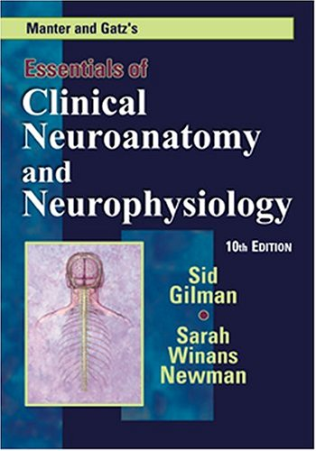 9780803607729: Manter and Gatz's Essentials of Clinical Neuroanatomy and Neurophysiology, 10th Edition