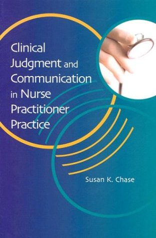 9780803607972: Clinical Judgement and Communication in Nurse Practitioner Practice