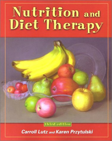 Nutrition and Diet Therapy: Carroll A. Lutz,