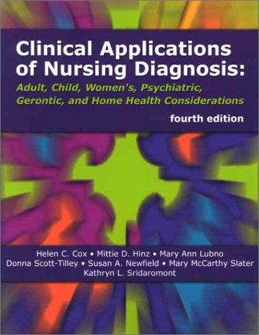 9780803609136: Clinical Applications of Nursing Diagnosis: Adult, Child, Women's Psychiatric, Gerontic & Home Health Considerations