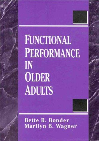 Functional Performance in Older Adults: Wagner, Marilyn B.;Bonder,