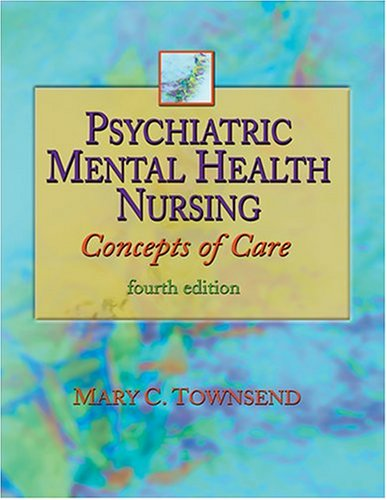 Psychiatric Mental Health Nursing: Concepts Of Care: Townsend, Mary C.