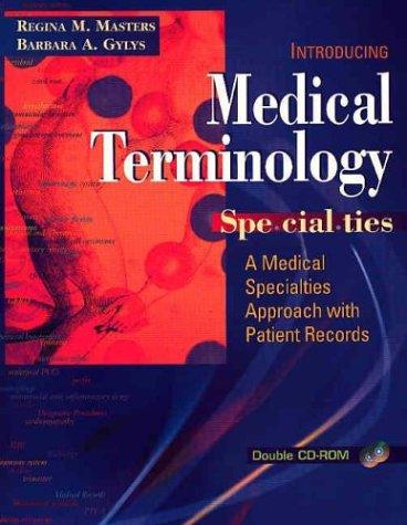 Medical Terminology Specialties: A Medical Specialties Approach: Masters, Regina M., Gylys, Barbara...