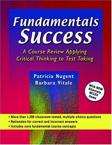 Fundamentals Success: A Course Review Applying Critical: Patricia M. Nugent,