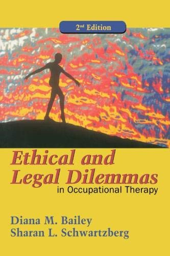 9780803611016: Ethical and Legal Dilemmas in Occupational Therapy