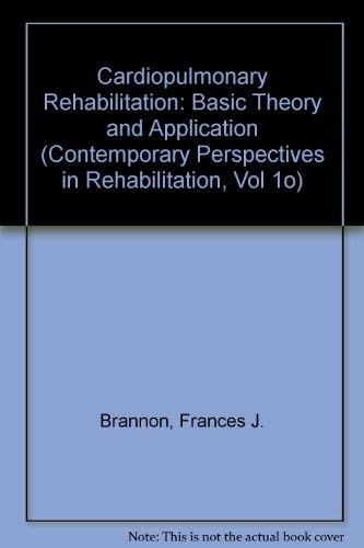 9780803611221: Cardiopulmonary Rehabilitation: Basic Theory and Application (Contemporary Perspectives in Rehabilitation S.)