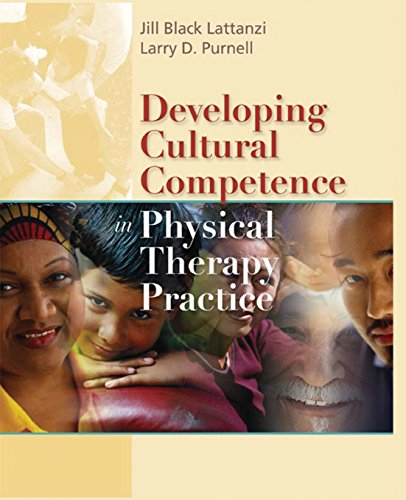 Developing Cultural Competence in Physical Therapy Practice: Larry D. Purnell;