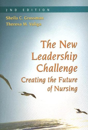 9780803612587: The New Leadership Challenge: Creating The Future Of Nursing
