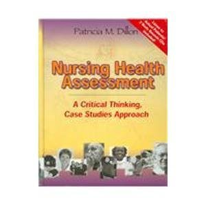 nursing health assessment a critical thinking case study approach Nursing health assessment a best practice approach ( 1st edition ) jensen nursing health assessment a critical thinking case studies approach ( 2nd edition ) dillon physical examination and health assessment ( 5th edition ) jarvis.