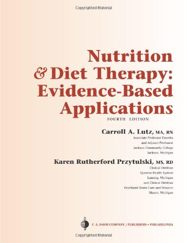 Nutrition and Diet Therapy Evidence-Based Applications: Carroll Lutz, Karen