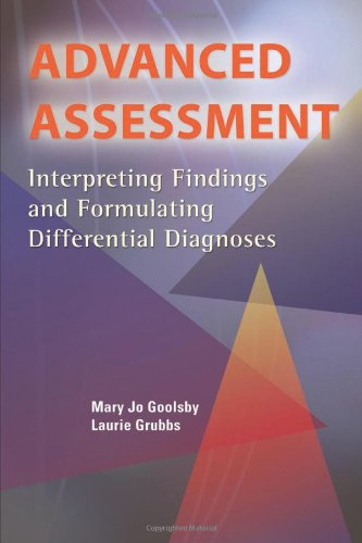 Advanced Assessment: Interpreting Findings and Formulating Differential: Mary Jo Goolsby