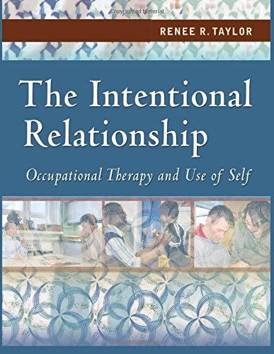 9780803613652: The Intentional Relationship: Occupational Therapy and Use of Self