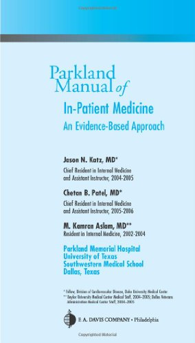 Parkland Manual of In-Patient Medicine: an Evidence-based Approach: Katz, Jason N.; Patel, Chetan B...