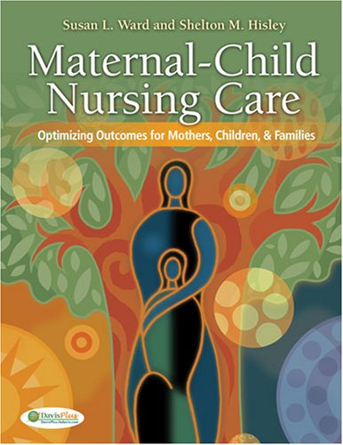 9780803614864: Maternal-Child Nursing Care: Optimizing Outcomes for Mothers, Children, and Families