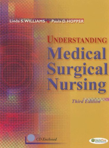 Understanding Medical Surgical Nursing (Hardcover Only) (9780803614918) by Linda S. Williams; Paula D. Hopper