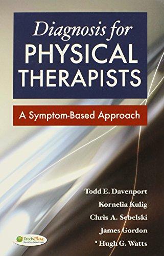Diagnosis for Physical Therapists: A Symptom-Based Approach (DavisPlus): Davenport PT DPT OCS, Todd...