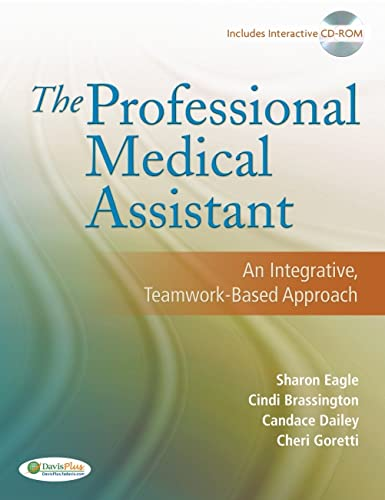 9780803616684: The Professional Medical Assistant: An Integrative, Teamwork-Based Approach (Text with CD-ROM)