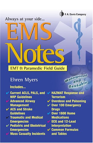 EMS NOTES: EMT and Paramedic Field Guide (Davis's Notes): Myers