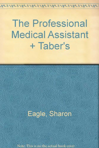 The Professional Medical Assistant: An Integrative, Teamwork-Based Approach (Text with CD-ROM + Student Activity Manual + Taber's 21st Edition) (9780803621497) by F.A. Davis