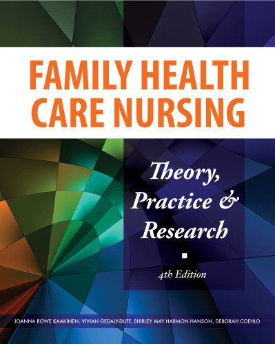 Family Health Care Nursing : Theory, Practice,: Vivian Gedaly-Duff; Shirley