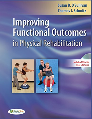 Improving Functional Outcomes in Physical Rehabilitation: Susan B. O'Sullivan;